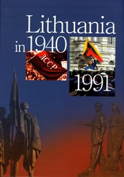 LITHUANIA IN 1940 - 1991: THE HISTORY OF OCCUPIED LITHUANIA